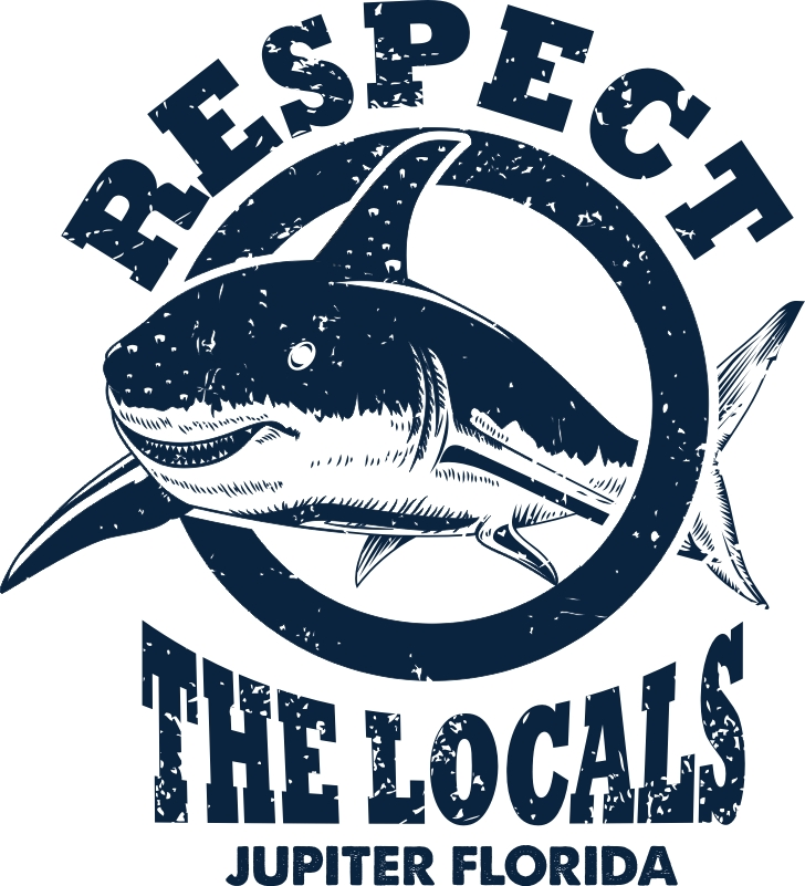 Respect The Locals - Jupiter Florida